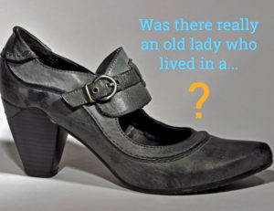 Is The Old Lady In The Shoe Real?