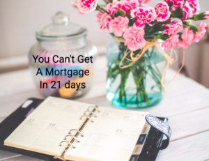 Can't Get Mortgage in 21 Day, especially in November