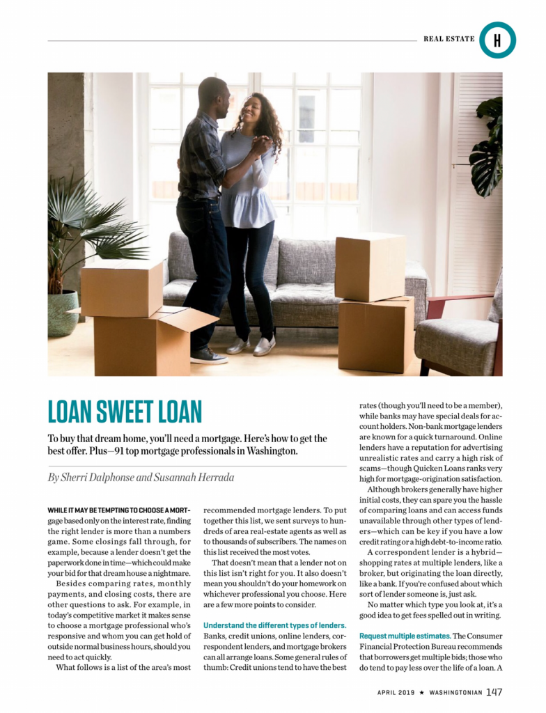 The Washingtonian compiled a list of the most referred lenders in the Washington DC metro area. These names were drawn from lenders referred by local realtors and Washingtonian subscribers. Below is the article and that list of most referred lenders in the area.